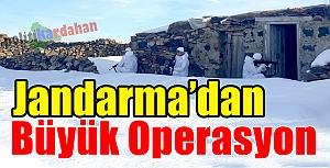 Jandarma'dan büyük operasyon: Komandolar didik didik aradı!