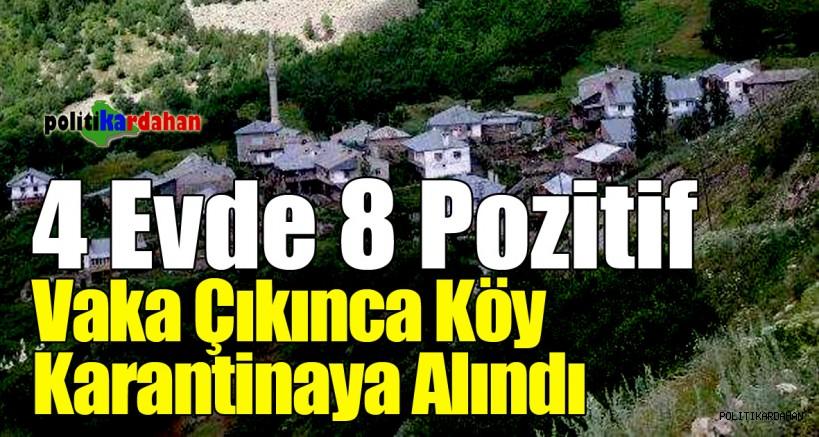 4 evde 8 vaka görülünce köy karantinaya alındı!