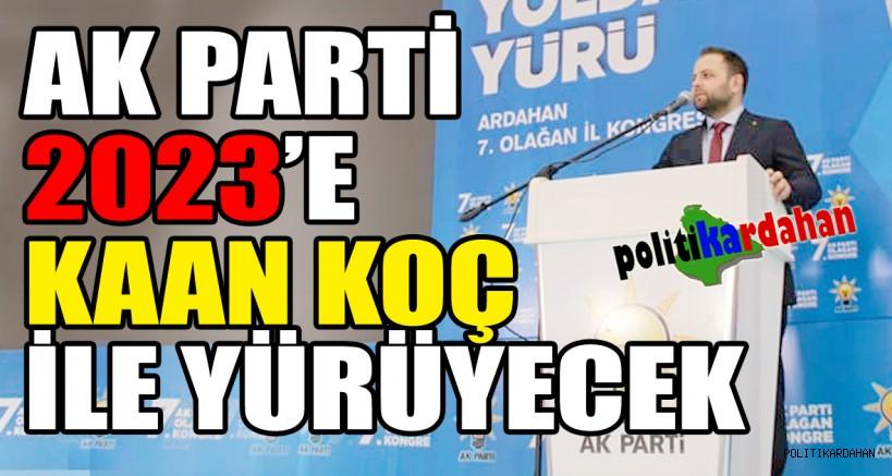 AK Parti 2023'e Kaan Koç ile yürüyecek!