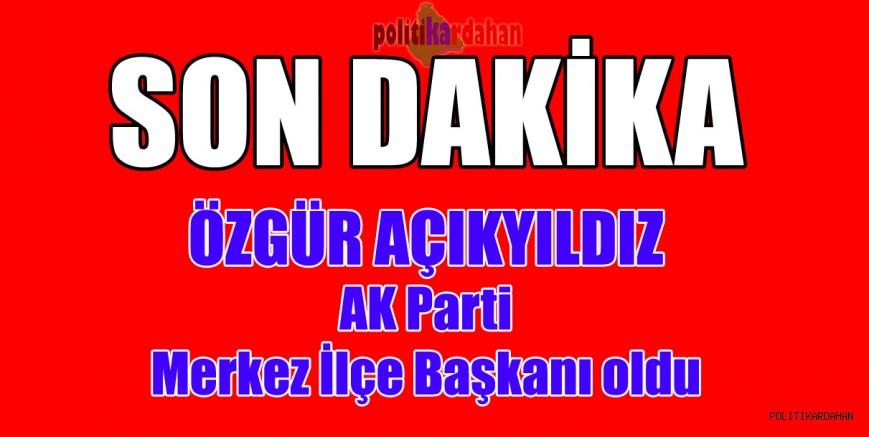 AK Parti'de yeni merkez ilçe başkanı belli oldu