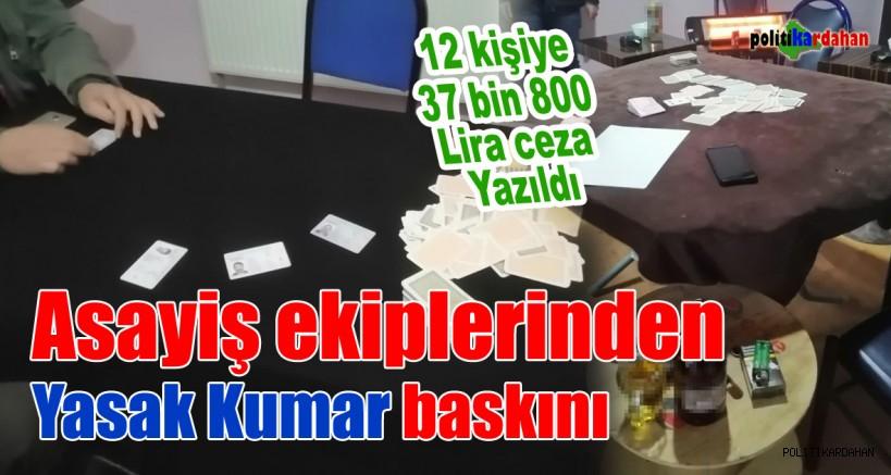 Asayiş ekiplerinden yasak kumar baskını