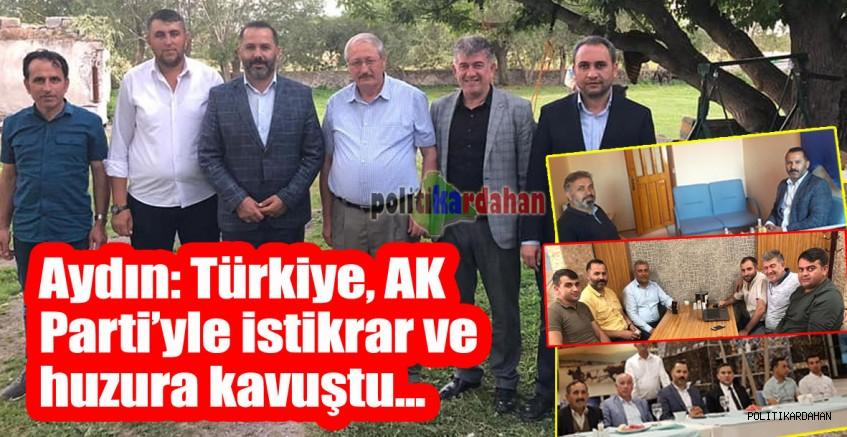 Aydın: Türkiye, AK Parti'yle istikrar ve huzura kavuştu