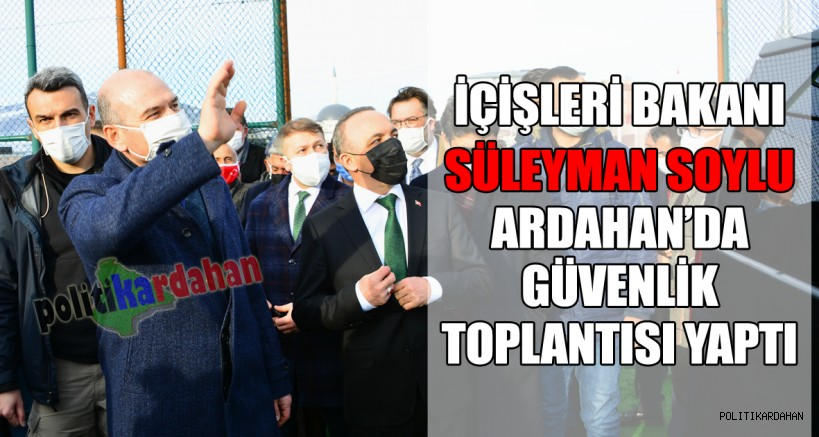 Bakan Soylu, Ardahan'daydı!