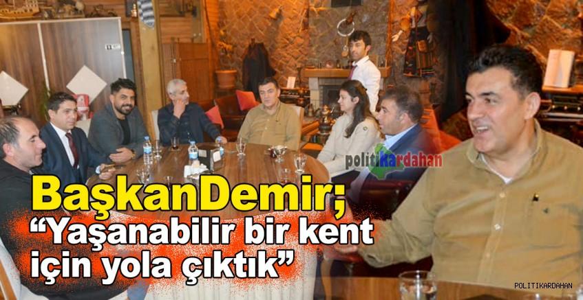 Başkan Demir: Yaşanabilir bir kent için yola çıktık!