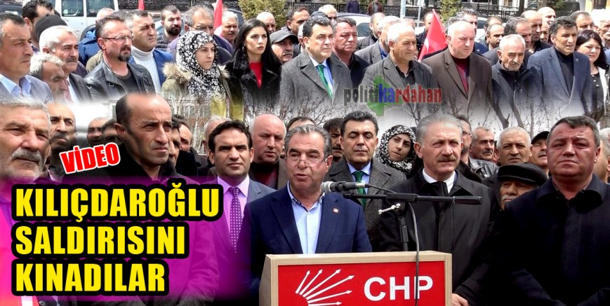 CHP Ardahan İl Başkanlığı, Kılıçdaroğlu'na yapılan saldırıyı kınadı