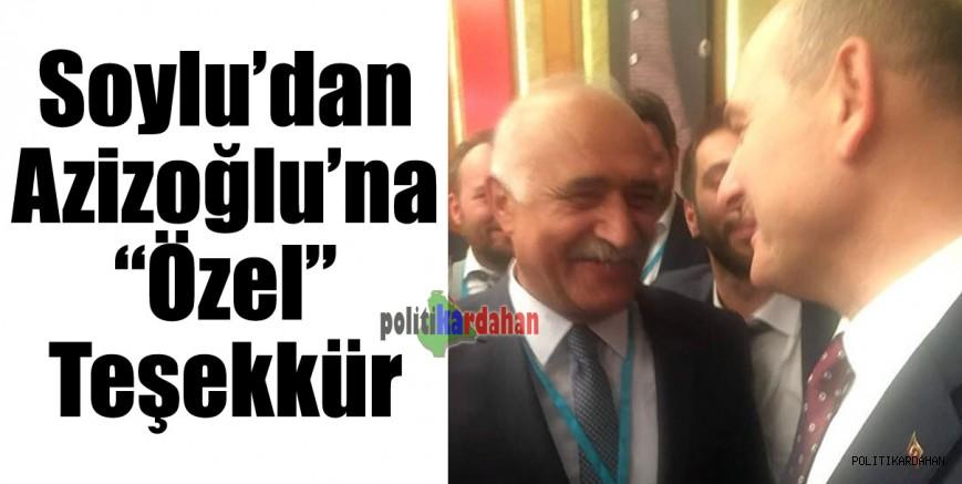 İçişleri Bakanı Soylu'dan Başkan Azizoğlu'na özel teşekkür