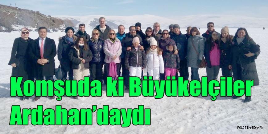 Komşuda ki Büyükelçiler, Ardahan'daydı