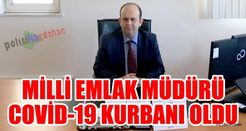 Milli Emlak Müdürü Covid-19 kurbanı oldu!