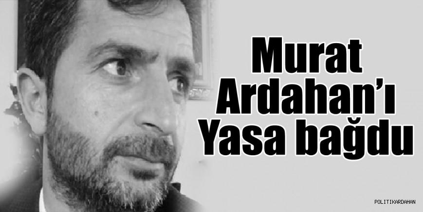 Murat, Ardahan'ı yasa boğdu