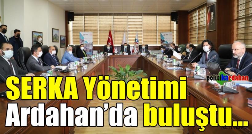 SERKA yönetimi Ardahan'da buluştu!