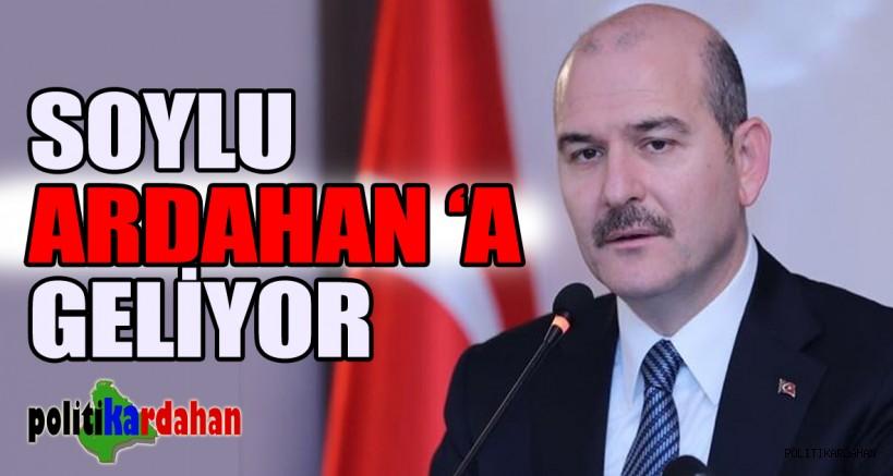 Soylu Ardahan'a geliyor!