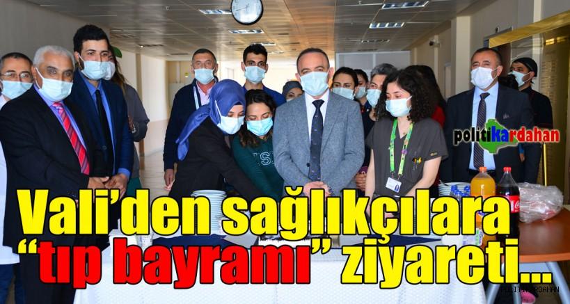 Vali Öner'den sağlıkçılara tıp bayramı ziyareti!