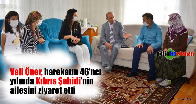 Vali Öner, harekatın 46'nci yılında, Kıbrıs Şehidi'nin ailesini ziyaret etti