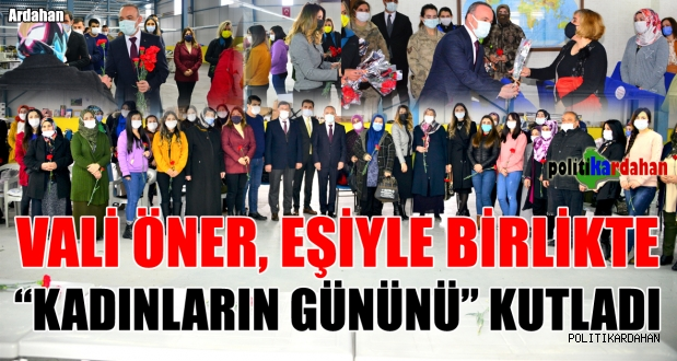 Vali Öner ve eşi, kadınlar gününü kutladı!