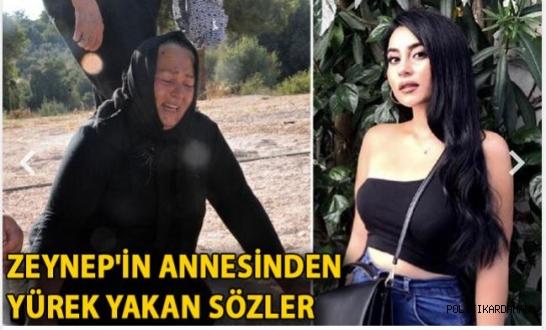 Zeynep'in annesi: Kızım kemiklerin sızlamasın, katilinin müebbetini istediler